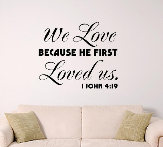 Wall Decor With Bible Verses : Bible verse wall decal we love because he first loved us