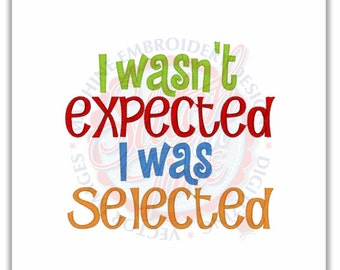 I Wasn't Expected, I was Selected Adoption Tee T shirt