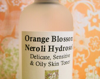 BEST SELLER - Orange Blossom/Neroli Organic Hydrosol, Delicate, Sensitive & Oily Skin, Fragrant Body Spray, Face Toner, Calms Nerves, Stress