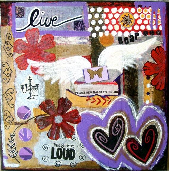 """Original 12 X 12 inch Mixed Media Original Canvas Art - """"Live. Shine. Soar."""""""