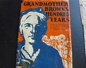 Grandmother Brown's Hundred Years by Harriet Connor Brown vintage biographical book