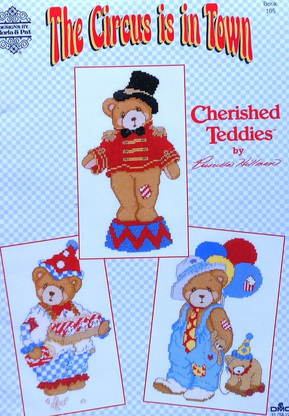 Priscilla Hillman CHERISHED TEDDIES The CIRCUS Is In Town By Gloria & Pat - Booklet of Counted Cross Stitch Patterns