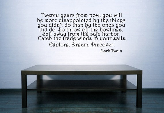 Mark Twain Quote, Inspirational Quote, Wall Art Quotes, Wall Decal Quote, Quote Decal, Quote Decor, Wall Decal, Wall Art, Home Decor, Home