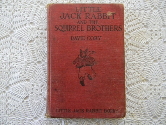 Little Jack Rabbit and the Squirrel Brothers by David Cory - 1921