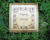 Harm none - woodburned on small plaque