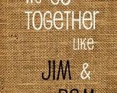 We Go Together Like Jim And Pam Fine Art Print (8x10)