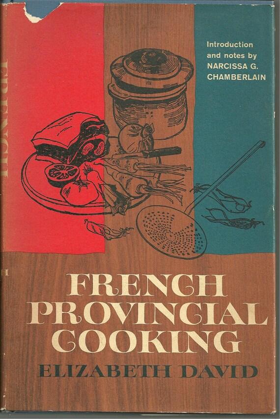 Vintage Cookbook 1962 French Provincial Cooking Elizabeth David First American Edition