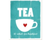 Tea Typography Poster It's What's For Breakfast Kitchen Decor Modern Original Distressed Print Teal Turquoise Aqua