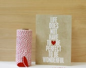 Wonderful Life - Life Does Not Have to be Perfect Inspirational Modern Art Greeting Card Latte Brown Beige Red Heart