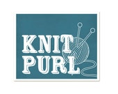 Knit Purl Knitting Print Art - Typography Poster Craft Room Wall Decor Ball of Yarn Needles Hobby - Teal Blue - 10x8 print - under 20