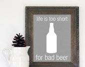 Life is too Short for Bad Beer- Textured Grey Gray background -  Men Husband Fathers Day Brew Beer  Man Cave 8x10 For Him Man - hairbrainedschemes
