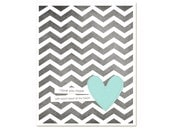 Love Poster Each Beat of My Heart - Love Wedding Nursery Gray Chevron Aqua Heart - Love Art Print Wedding Gift