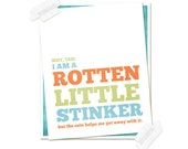 Typography Poster Why Yes I'm a Rotten Little Stinker - Nursery Print Little Boy Girl Aqua Blue Orange Green - 8x10