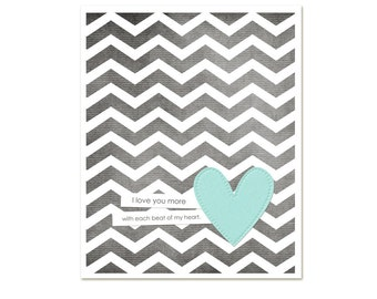 Love Poster Each Beat of My Heart - Love Wedding Nursery Gray Chevron Aqua Heart - Love Art Print Wedding Gift