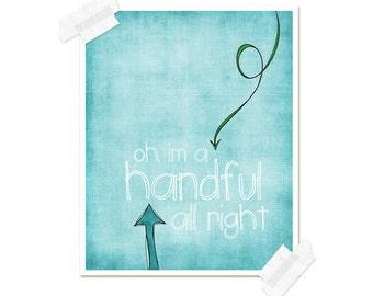 Funny Nursery Art Print - Quirky Oh I'm a Handful Alright - Aqua Blue Arrow Print Little Boy Bedroom Wall Art