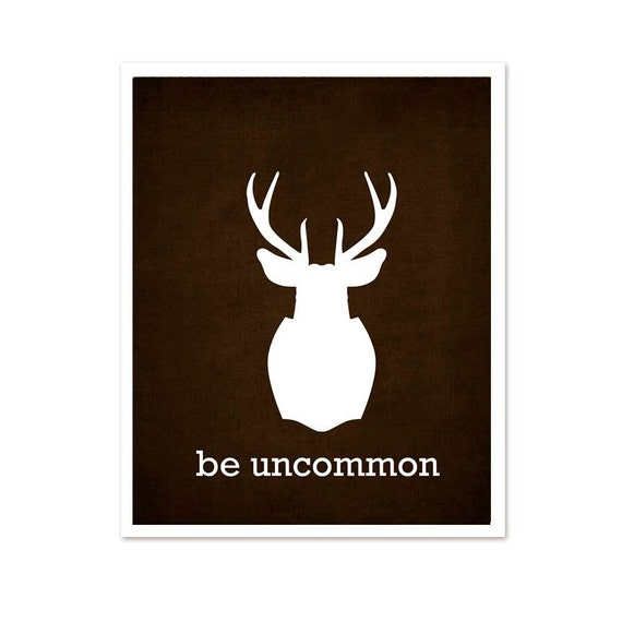Be Uncommon - Inspirational Modern Antler Art Print Chocolate Brown Textured Background Gifts under 20 - 8x10