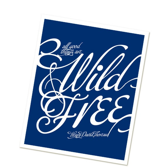 All Good Things Are Wild and Free Poster  - Thoreau Quote - Children's Print - Home Decor Typography Poster Art Print - Pantone Blue Royal