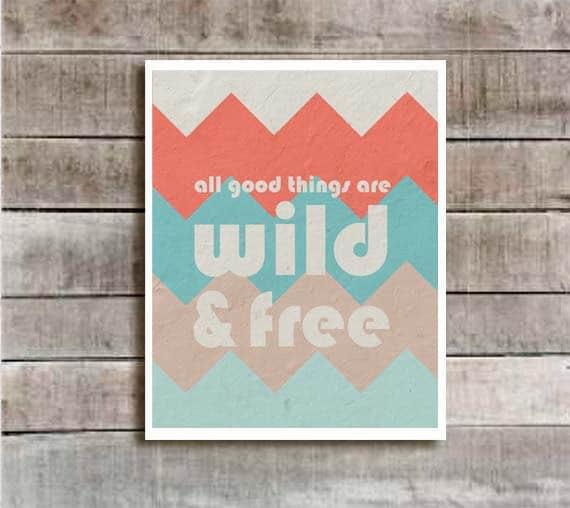 All Good Things Are Wild and Free Digital Art Poster - Henry David Thoreau- Home Decor-Tribal Chevron Tangerine Aqua Beige Grey