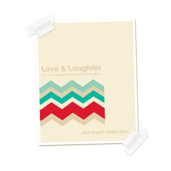 Funny Typography Poster - South West Inspired Chevron Digital Art Print Love & Laughter Shenanigans