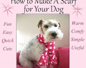 Fleece Scarf - Instant Download - Instructional Guide Teaching You How to Make this Fleece Scarf for Your Dog