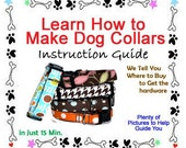 Dog Collar - Tutorial on How to Make Dog Collars - BONUS GUIDE INCLUDED with Your Order