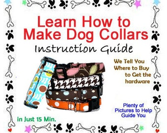 How to a Make Dog Collar -  Instant Download - Illustrated Sewing Pattern, Bonus Sewing Pattern Included