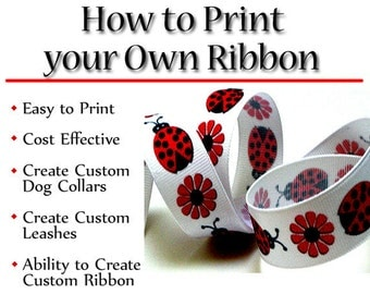 Custom Printed Ribbon - Instant Download - Instructional Guide Teaching You How to Create Your Own Printed Ribbon
