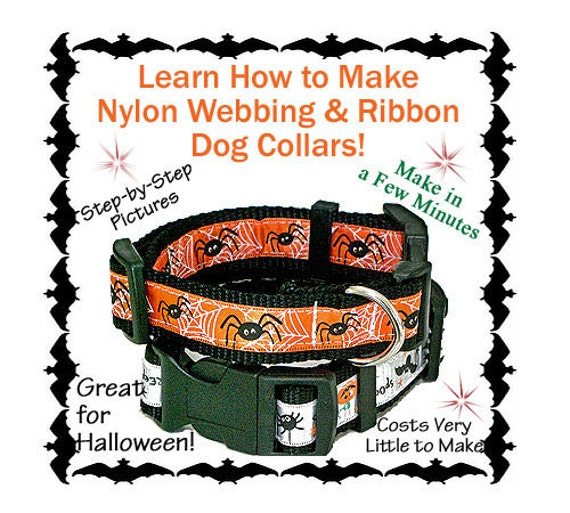 Adjustable Nylon Webbing & Ribbon Dog Collar - Instant Download - Learn How to Make these Dog Collars