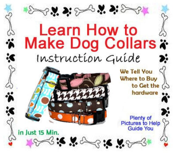 Dog Collar - Instructional Guide Teaching You How to Make Dog Collars - BONUS GUIDE INCLUDED