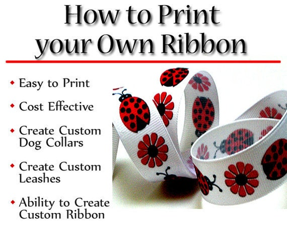 Custom Printed Ribbon - Instructional Guide Teaching You How to Create Your Own Printed Ribbon