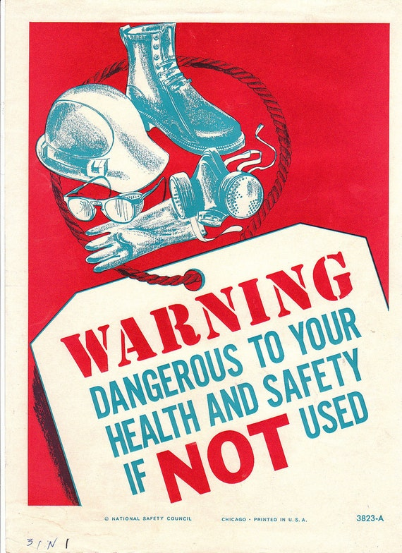 Vintage National Safety Poster - Warning Dangerous to Health and Safety
