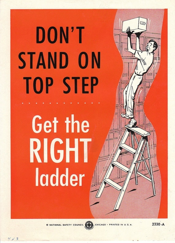 Collectable Vintage National Safety Poster - Don't Stand on Top Step, Get the Right Ladder