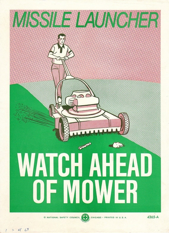 Collectable Vintage National Safety Poster - Missile Launcher, Watch Ahead of Mower