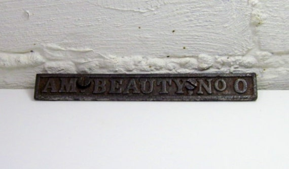 Vintage Industrial Iron Name Plate: American Beauty No. 0, Industrial Artifact