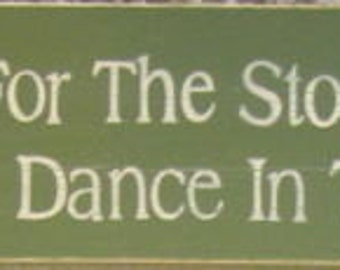 Dont wait for the storm to pass learn to dance in rain  Sign Plaque Hand Painted Wooden You Pick Color