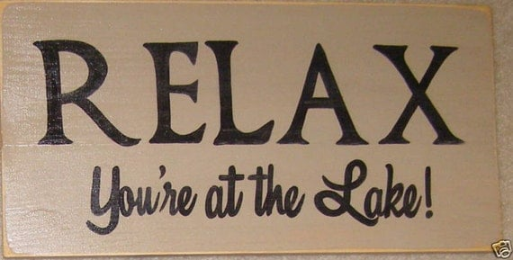 Relax You're At the Lake House Cabin Sign Vacation Home Decor WOODEN Plaque HP