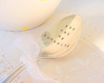Hand Stamped Silverware You Are My Sunshine Vintage Spoon