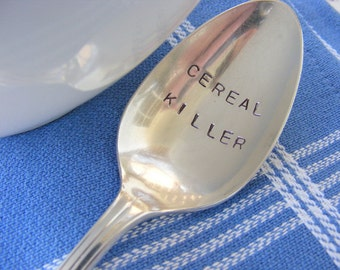 Cereal Killer Spoon Hand Stamped Vintage Spoon