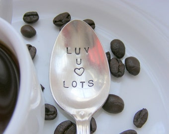 Hand Stamped Coffee Spoon Luv U Lots