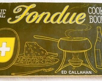 SALE The FONDUE Cook Book 1968 by Ed Callahan