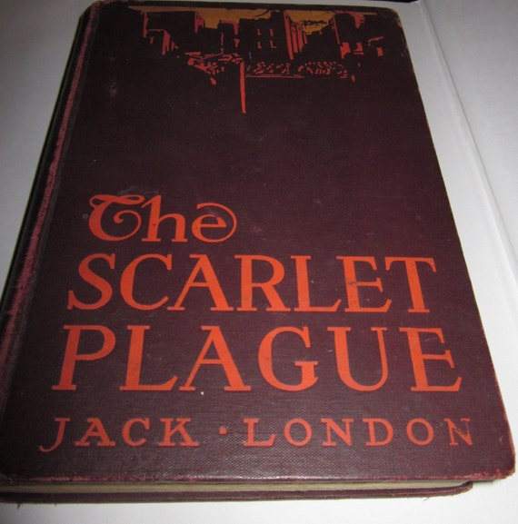 1915 Very Rare FIRST PRINTING of The Scarlet Plague by Jack London in Hardcover