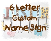 Custom Name Sign (6 Letters) for Nursery, Child or Teen's Bedroom in Any Design (Monkey, Trains, Butterflies, etc.)