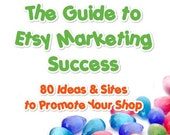 The Guide to Etsy MARKETING Success PDF eBook