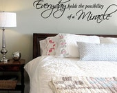 Big size Everyday holds the possibility of a miracle - Vinyl Wall Quote Decal