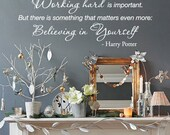 Working hard is important. But there is something that matters even more: Believing in Yourself - Harry Potter Vinyl Wall Quote Decal