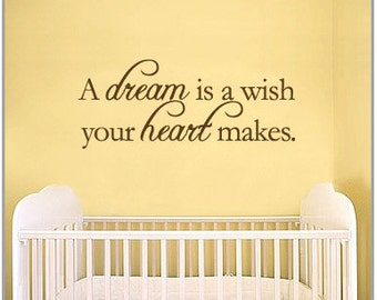 BIG A dream is a wish your heart makes... - Vinyl Wall Quote Decal
