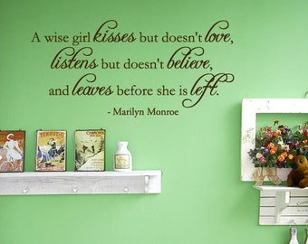 BIG A wise girl kisses but doesn't love... Marilyn Monroe - Vinyl Wall Quote Decal
