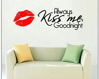Always kiss me goonight ver.1 - Vinyl Wall Quote Decal (2 colors)