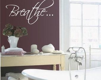 """Bath tub """"Breathe"""" Bathroom Relax - Vinyl Wall Quote Decal"""