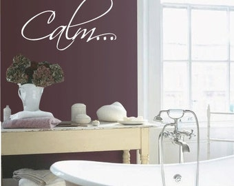 "BIG Bathtub ""Calm"" Bathroom Relax - Vinyl Wall Quote Decal"